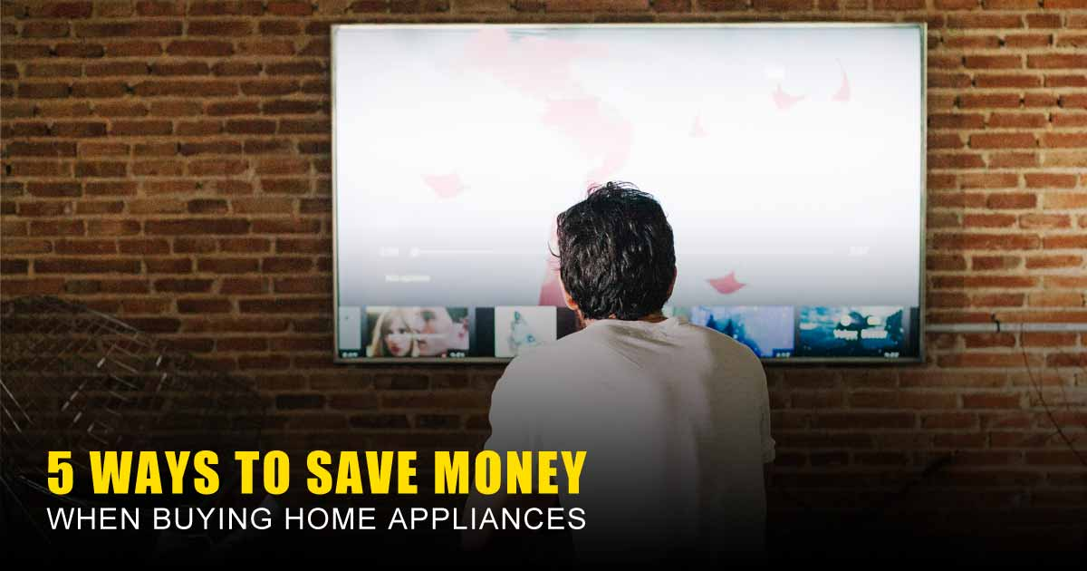 5 ways to save money when buying home appliances in Abensons Appliances, Ansons, and Automatic Centre