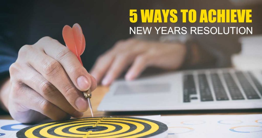 5 ways to effectively achieve new year's resolution