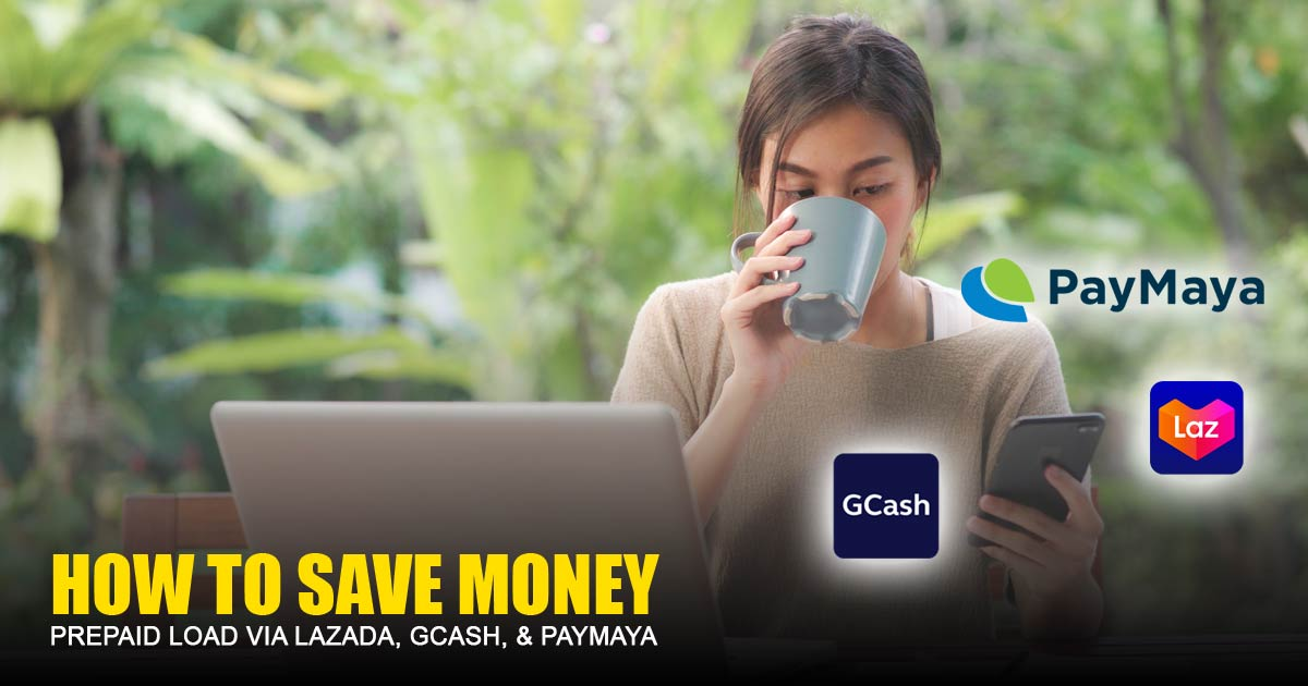 How to Save Money on Prepaid Load via Lazada GCash PayMaya